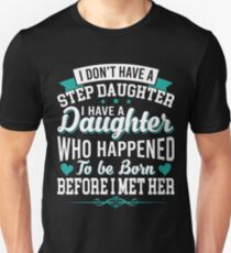 I Don't Have Stepdaughter Funny Gift for Stepdad T-shirt Unisex T-Shirt