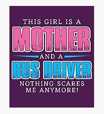 This girl is a mom and bus driver - Mother's Day Gift Photographic Print