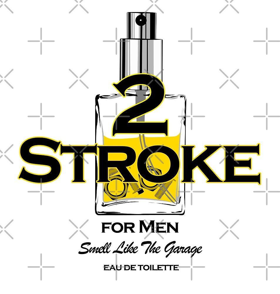 2 Stroke for men by Chris Jackson