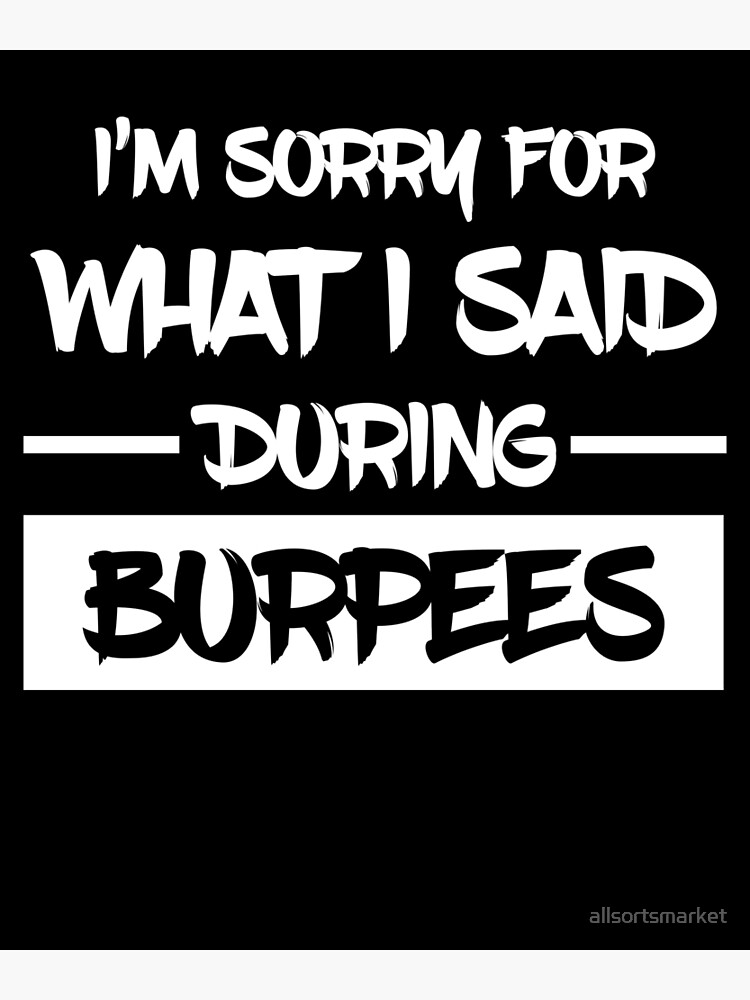 Im Sorry For What I Said During Burpees Funny Workout Shirt Canvas Print