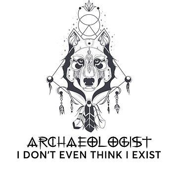 ARCHAEOLOGIST by EmmaaeNoah