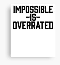 Impossible Is Overrated   Motivation Mantra Yoga Canvas Print