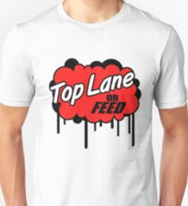 League of Legends: Top Lane or Feed T-Shirt