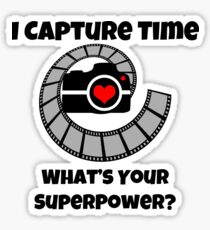I Capture Time What's Your Super Power Camera and Film Design Sticker