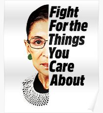 RBG Ruth Bader Ginsburg Fight For The Things You Care About Poster