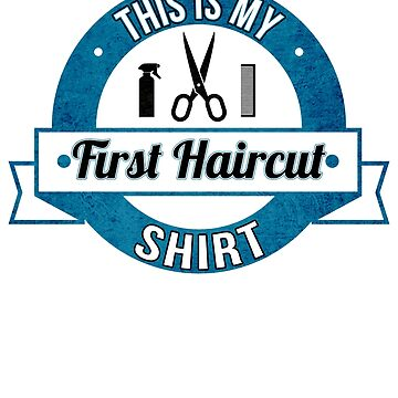 First Haircut Souvenir Tshirt by pbng80