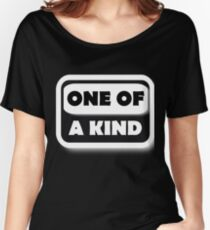 One Of A Kind Women's Relaxed Fit T-Shirt