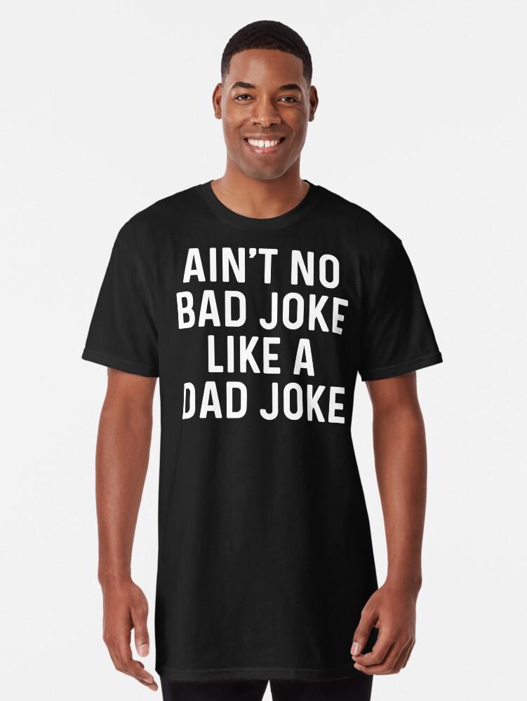 a255d94b7 Ain't no bad joke like a dad joke.