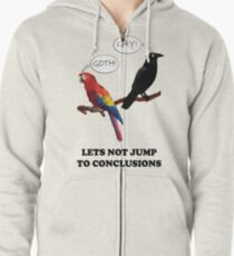Let's Not Jump to Conclusions Zipped Hoodie