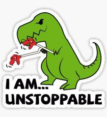 I am unstoppable T-rex Sticker