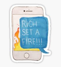 Rich Set a Fire  Sticker
