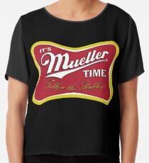 Es ist Mueller Time - Folge den Rubeln Chiffontop