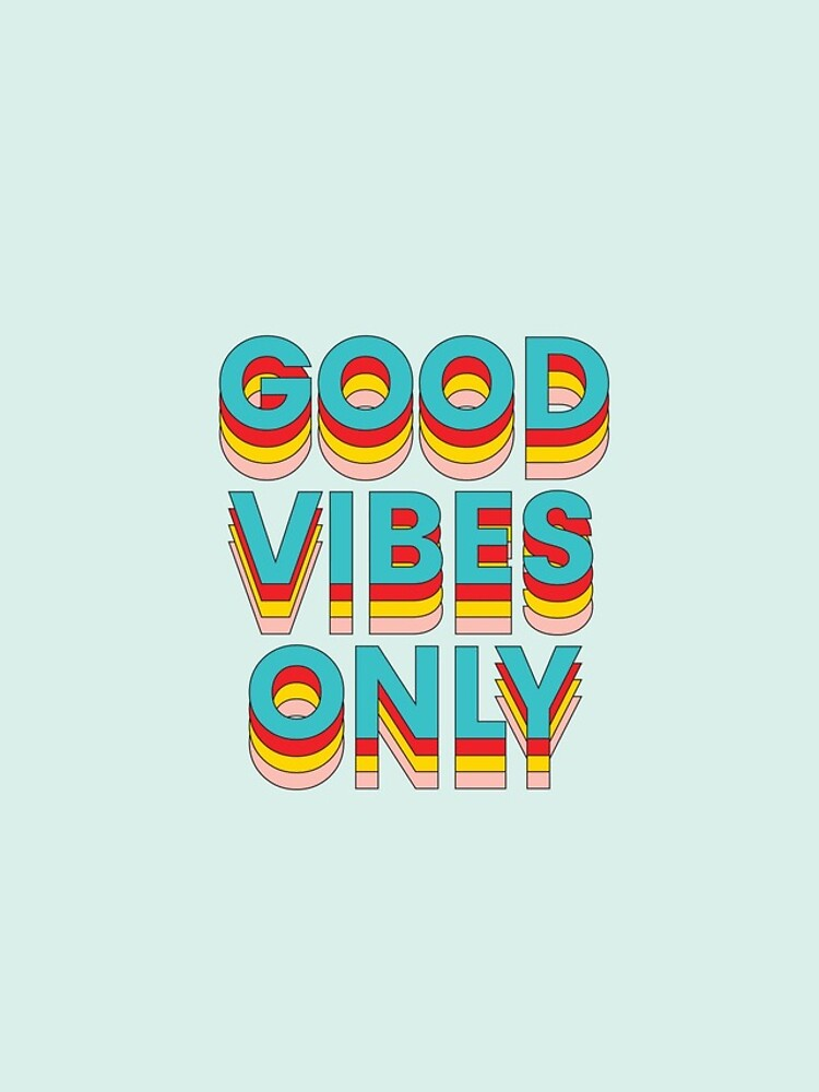 Good Vibes Only by klmdsn
