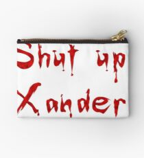 Shut Up, Xander Studio Pouch