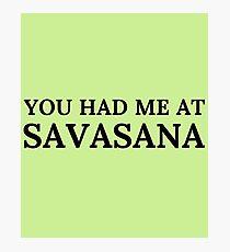 You Had Me At Savasana Photographic Print