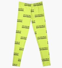 You Had Me At Savasana Leggings