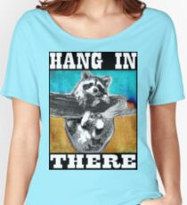 Hang In There Women's Relaxed Fit T-Shirt