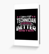 Best Technician Sister T-Shirt or Cousine Funny Tshirt Greeting Card