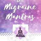 The Migraine Mantras by migrainemantras