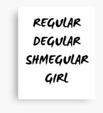 Regular regular shmegular girl Canvas Print