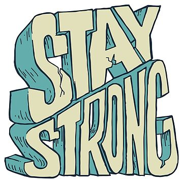 Stay Strong by rjzinger