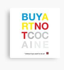 Buy Art Not Cocaine Lienzo