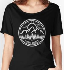 Camping I Hate People Camping Lovers Mountain Climbing Hiking Gift Shirt Women's Relaxed Fit T-Shirt