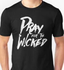 Pray For The Wicked Unisex T-Shirt