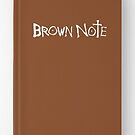 Brown Note by angeldramos