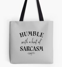 Humble With A Hint Of Sarcasm Tote Bag
