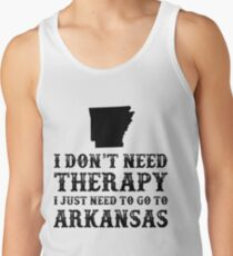 Arkansas I Just Need To Go To Arkansas Tank Top