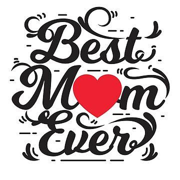 Best Mom Ever by jemdesign