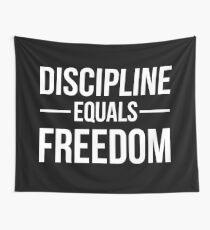 Disziplin entspricht Freiheit Wandbehang