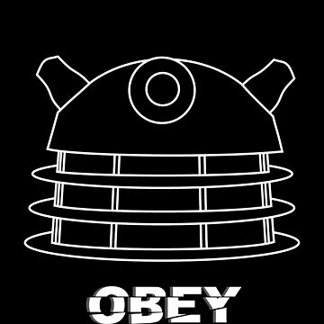 Dalek - Obey (White) by Seneca97