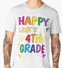 Graduation - Happy Last Day of School - 4th fourth Grade Men's Premium T-Shirt