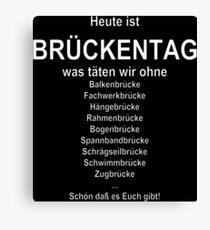 Bridge day (German wordgame für Brückentag) Canvas Print