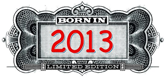 Born In 2013 - Limited Edition
