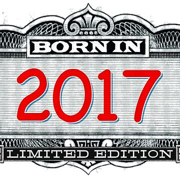 Born In 2017 - Limited Edition by Cleave