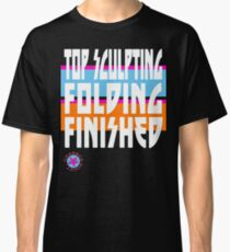 TOP SCULPTING - FOLDING - FINISHED Classic T-Shirt