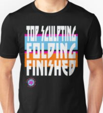 TOP SCULPTING - FOLDING - FINISHED Unisex T-Shirt