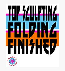 TOP SCULPTING - FOLDING - FINISHED Photographic Print