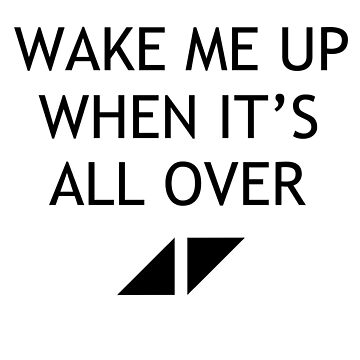 AVICII Song Quote : Wake me up by Saraelle