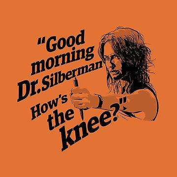 Good morning Dr. Silberman. How's the knee? by godgeeki