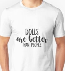 Dolls Are Better Than People (Black) Unisex T-Shirt