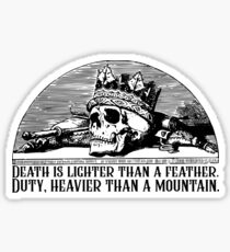 Wheel of Time Quote - Death Is Lighter Than A Feather Duty Heavier Than a Mountain Robert Jordan Sticker