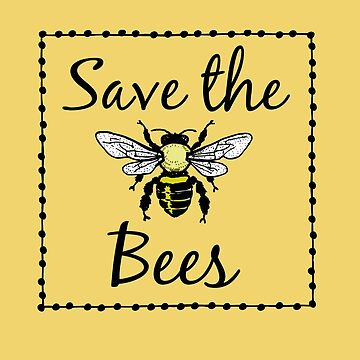 Save the Bees, Bee Keeper, Nature Lover Bee Gifts by shelley321