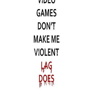 Video Games Dont Make Me Violent by QuantumShoulder