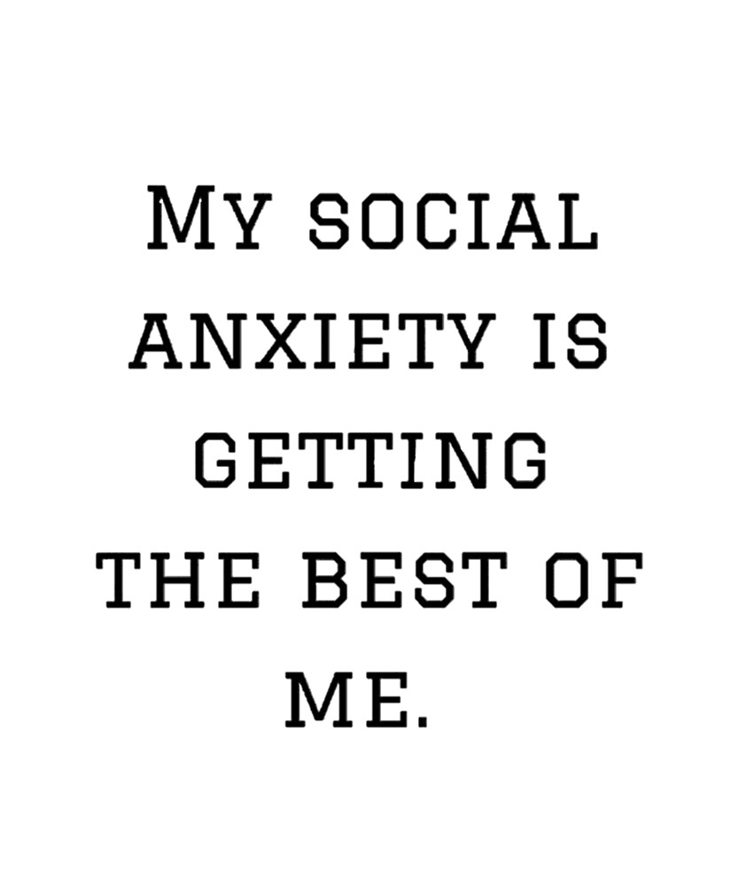 Social Anxiety is Getting the Best of Me  by andrewprod