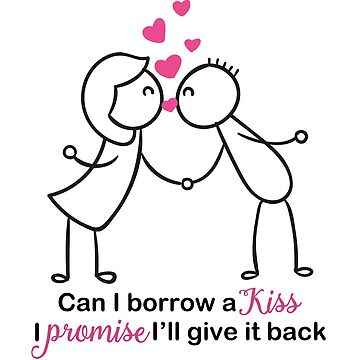 Can I Borrow a Kiss Cute Love Couple Design by ironydesigns