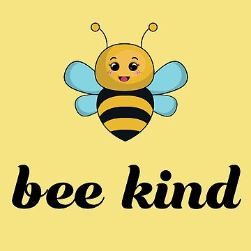 Bee Kind, Adorable Bee Encourages Kindness Anti-bullying by shelley321